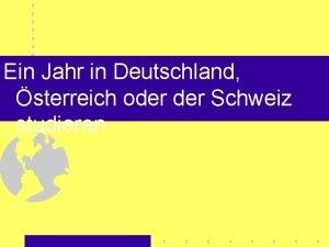 Ein Jahr in Deutschland sterreich oder Schweiz studieren