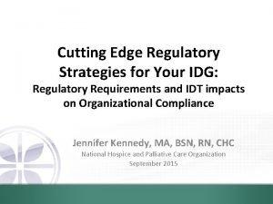 Cutting Edge Regulatory Strategies for Your IDG Regulatory