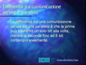Differenza tra comunicazione seriale e parallela n La