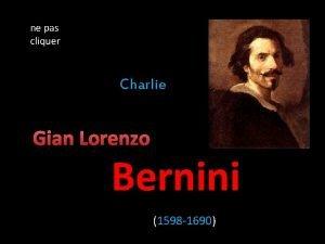 ne pas cliquer Charlie Bernini 1598 1690 Gian