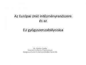 Az Eurpai Uni intzmnyrendszere s az EU gygyszerszablyozsa