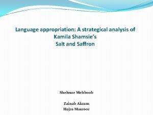 Language appropriation A strategical analysis of Kamila Shamsies