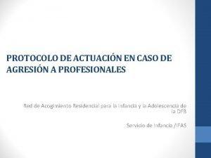 PROTOCOLO DE ACTUACIN EN CASO DE AGRESIN A