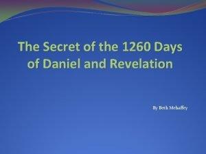 The Secret of the 1260 Days of Daniel