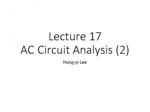 Lecture 17 AC Circuit Analysis 2 Hungyi Lee