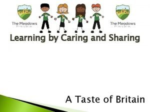 Learning by Caring and Sharing A Taste of