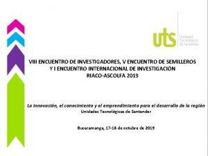 VIII ENCUENTRO DE INVESTIGADORES V ENCUENTRO DE SEMILLEROS