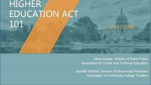 HIGHER EDUCATION ACT 101 3 24 2019 Alisha