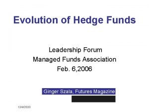 Evolution of Hedge Funds Leadership Forum Managed Funds