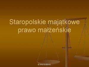 Staropolskie majtkowe prawo maeskie Anna Karabowicz Majtkowe prawo