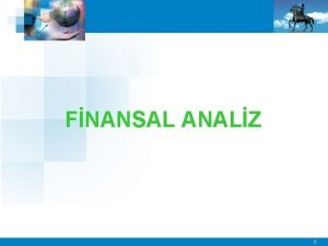 FNANSAL ANALZ 0 FNANSAL ANALZ Finansal analiz iletmenin
