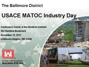 The Baltimore District USACE MATOC Industry Day Conference