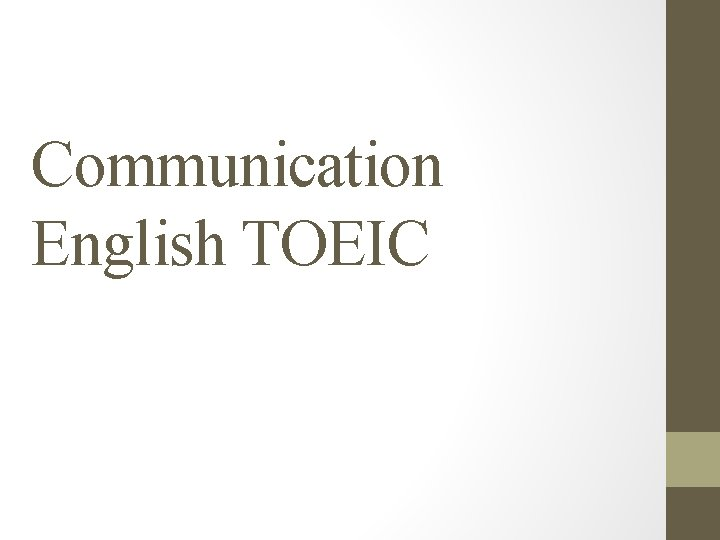Communication English TOEIC TOEIC This semester you should
