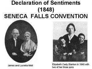 Declaration of Sentiments 1848 SENECA FALLS CONVENTION James