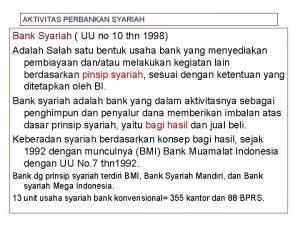 AKTIVITAS PERBANKAN SYARIAH Bank Syariah UU no 10