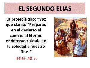 EL SEGUNDO ELIAS La profeca dijo Voz que