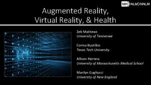 Augmented Reality Virtual Reality Health Zeb Mathews University