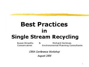 Best Practices in Single Stream Recycling Susan Kinsella