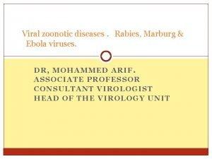 Viral zoonotic diseases Rabies Marburg Ebola viruses DR