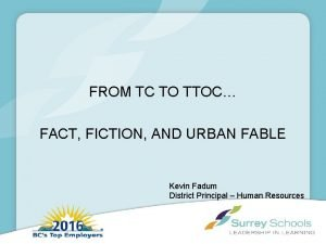 FROM TC TO TTOC FACT FICTION AND URBAN