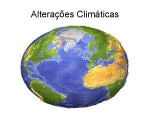 Alteraes Climticas O QUE O CLIMA O clima