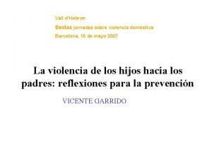 Vall dHebron Sextas jornadas sobre violencia domstica Barcelona