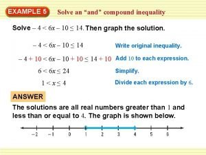 EXAMPLE 5 Solve an and compound inequality Solve
