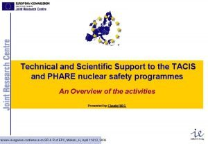 Technical and Scientific Support to the TACIS and