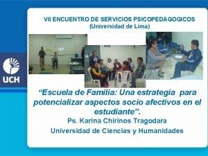 VII ENCUENTRO DE SERVICIOS PSICOPEDAGOGICOS Universidad de Lima