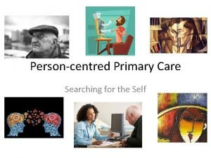 Personcentred Primary Care Searching for the Self Primary