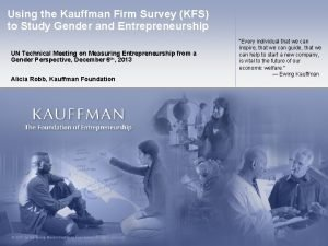 Using the Kauffman Firm Survey KFS to Study