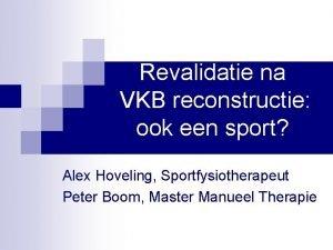 Revalidatie na VKB reconstructie ook een sport Alex