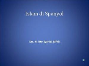Islam di Spanyol Drs H Nur Syahid MPd