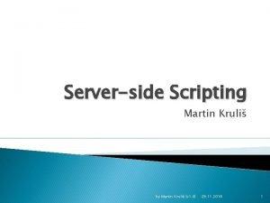 Serverside Scripting Martin Kruli by Martin Kruli v