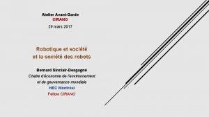 Atelier AvantGarde CIRANO 29 mars 2017 Robotique et