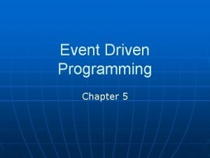 Event Driven Programming Chapter 5 Sequential Programming n