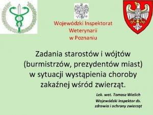Wojewdzki Inspektorat Weterynarii w Poznaniu Zadania starostw i