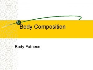 Body Composition Body Fatness The Facts About Body