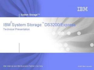 System Storage TM IBM System Storage DS 3200Express