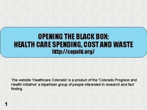 OPENING THE BLACK BOX HEALTH CARE SPENDING COST