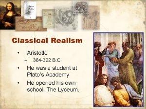 Classical Realism Aristotle 384 322 B C He