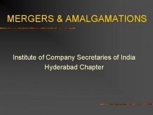 MERGERS AMALGAMATIONS Institute of Company Secretaries of India