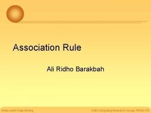 Association Rule Ali Ridho Barakbah Mata kuliah Data