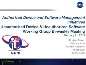 Authorized Device and Software Management Initiatives Unauthorized Device