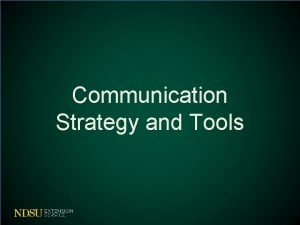 Communication Strategy and Tools Communication Design Goals Target