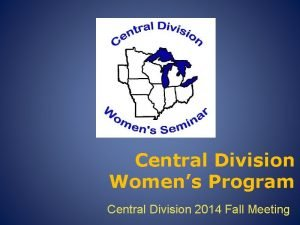 Central Division Womens Program Central Division 2014 Fall