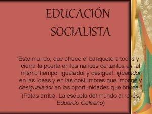 EDUCACIN SOCIALISTA Este mundo que ofrece el banquete