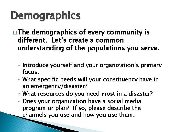 Demographics The demographics of every community is different