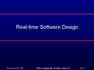 Realtime Software Design Ian Sommerville 2004 Software Engineering