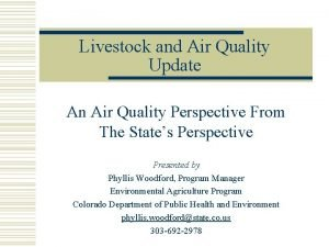 Livestock and Air Quality Update An Air Quality